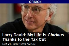 Larry David: My Life Is Glorious Thanks to the Tax Cut