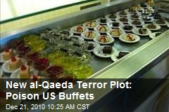 New al-Qaeda Terror Plot: Poison US Buffets
