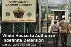 New Gitmo Order to OK Indefinite Detention