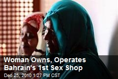 Woman Owns, Operates Bahrain's 1st Sex Shop