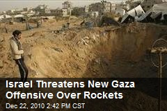Israel Threatens New Gaza Offensive Over Rockets