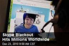 Skype Blackout Hits Millions Worldwide