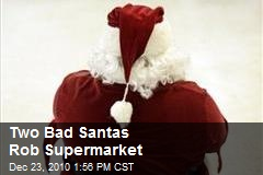 Two Bad Santas Rob Supermarket