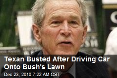 Texan Busted After Driving Muscle Car Onto Bush's Lawn