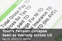 Town's Pension Collapse Seen as Warning Across US