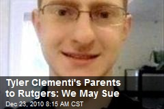 Tyler Clementi's Parents to Rutgers: We May Sue