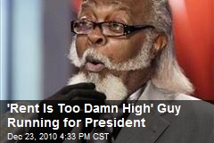 'Rent Is Too Damn High' Guy Running for President
