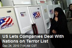 US Lets Companies Deal With Nations on Terror List