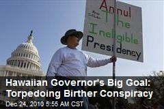 Hawaiian Governor's Big Goal: Torpedoing Birther Conspiracy