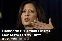 Democrats' 'Female Obama' Generates Party Buzz