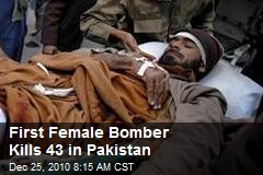 First Female Bomber Kills 43 in Pakistan