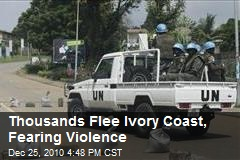 Thousands Flee Ivory Coast, Fearing Violence