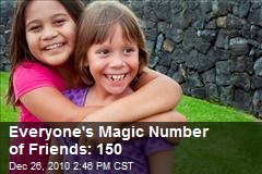 Everyone's Magic Number of Friends: 150