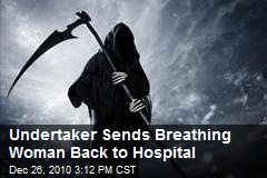 Undertaker Sends Breathing Woman Back to Hospital