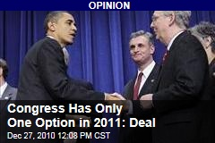 Congress Has Only One Option in 2011: Deal