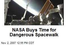 NASA Buys Time for Dangerous Spacewalk