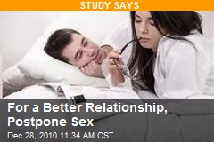 For a Better Relationship, Postpone Sex