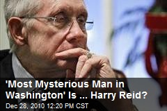 'Most Mysterious Man in Washington' Is ... Harry Reid?