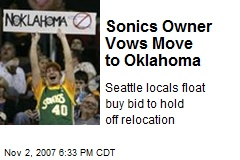 Sonics Owner Vows Move to Oklahoma