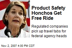 Product Safety Honchos Get Free Ride