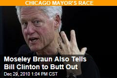 Carol Moseley Braun, Rep. Danny Davis Tell Bill Clinton Not to Campaign for Rahm Emanuel in Chicago Mayor's Race