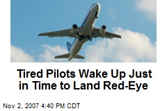 Tired Pilots Wake Up Just in Time to Land Red-Eye