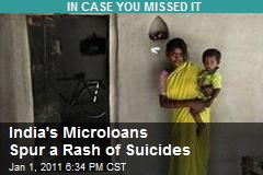 India's Microloans Spur a Rash of Suicides