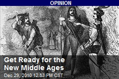 Get Ready for the New Middle Ages