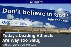 Leading Atheists Are Way Too Smug