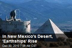 In New Mexico's Desert, 'Earthships' Rise