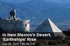 In New Mexico's Desert, 'Earthships' Rise