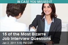15 of the Most Bizarre Job Interview Questions