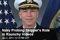 Navy Investigating Skipper's Role in Raunchy Videos