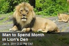Man to Spend Month in Lion's Den