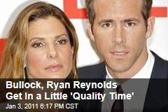 Bullock, Ryan Reynolds Get In a Little 'Quality Time'