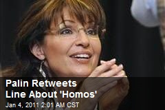 Palin Passes on Tweet About 'Homos'