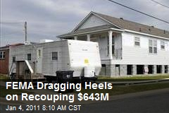FEMA Dragging Heels on Recouping $643M