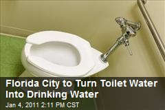 Florida City to Turn Toilet Water Into Drinking Water