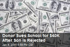 Donor Sues School for $40K After Son Is Rejected