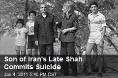 Son of Iran's Late Shah Commits Suicide