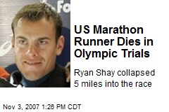US Marathon Runner Dies in Olympic Trials