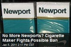 No More Newports? Cigarette Maker Fights Possible Ban