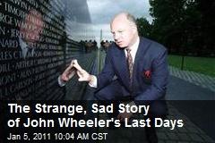 The Strange, Sad Story of John Wheeler's Last Days