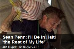 Sean Penn: I'll Be in Haiti 'the Rest of My Life'