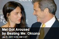 Mel Got Aroused by Beating Me: Oksana