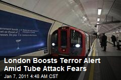 London Boosts Terror Alert Amid New Tube Attack Fears