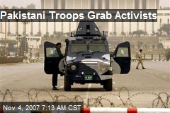 Pakistani Troops Grab Activists