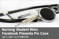 Nursing Student Wins Facebook Placenta Pic Case