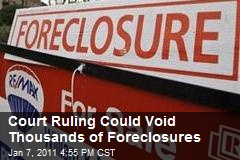 Court Ruling Could Void Thousands of Foreclosures