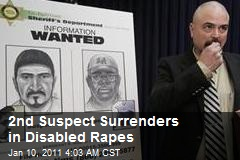 2nd Suspect Surrenders in Disabled Rapes